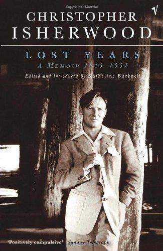9780701169312: Christopher Isherwood - Lost Years, A Memoir 1945-1951