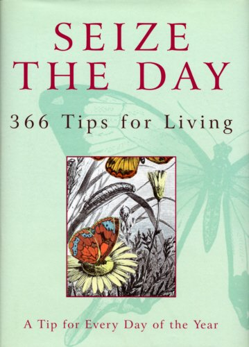 9780701169381: Seize the Day: 366 Tips for Living