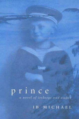9780701169442: Prince - a Novel of Icebergs and Amber