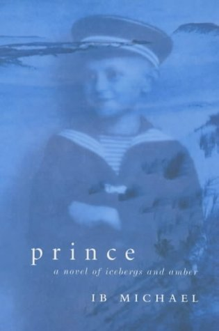 9780701169442: Prince - a Novel of Icebergs and Amber