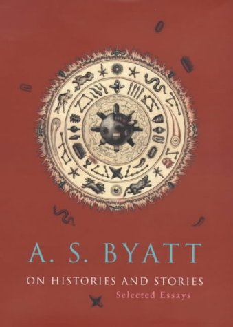 On Histories and Stories (9780701169466) by A.S. Byatt