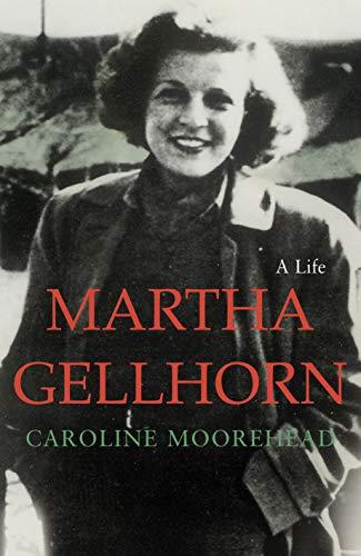 Martha Gellhorn: A Life - Moorehead, Caroline