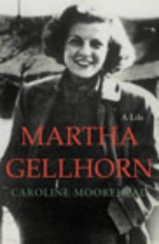 9780701169510: Martha Gellhorn: A Life
