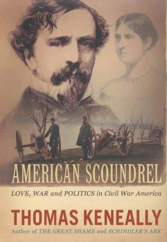 9780701169749: American Scoundrel: Love, War and Politics in 19th Century America