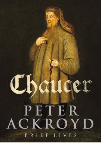 Chaucer: Ackroyd, Peter - SIGNED FIRST EDITION