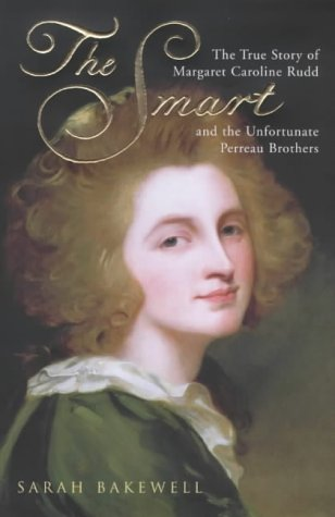 9780701171094: THE SMART: THE TRUE STORY OF MARGARET CAROLINE RUDD AND THE UNFORTUNATE PERREAU BROTHERS