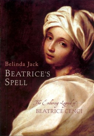9780701171308: BEATRICE'S SPELL: THE ENDURING LEGEND OF BEATRICE CENCI