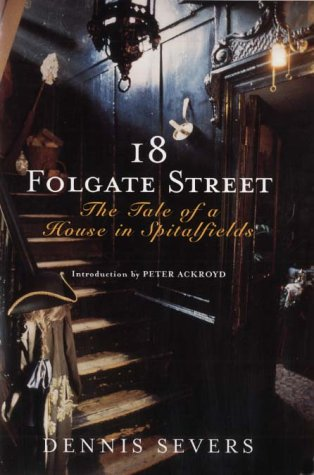 9780701172794: 18 Folgate Street: The Tale of a House in Spitalfields