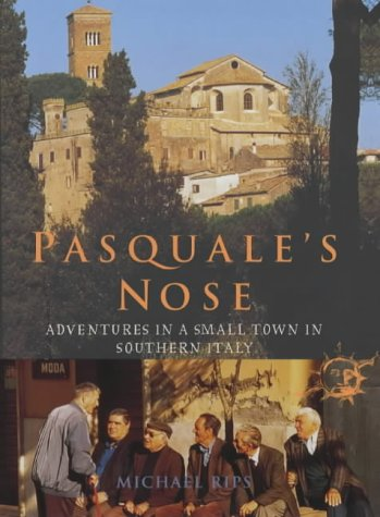 9780701172916: Pasquale's Nose: Adventures in a Small Town in Italy