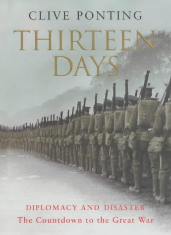 9780701172930: Thirteen Days: Diplomacy and Disaster - The Countdown to the Great War