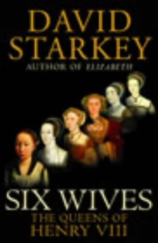 "9780701172985: Six Wives : "" The Queens Of Henry VIII "" :"