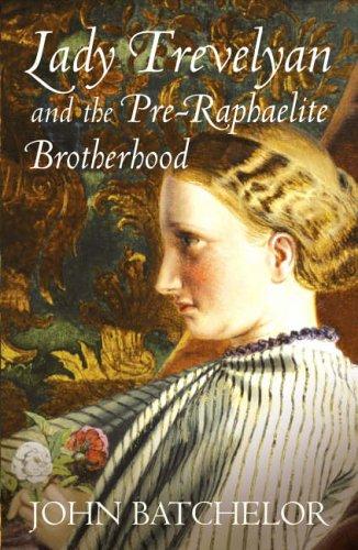 Lady Trevelyan and the Pre-Raphaelite Brotherhood: Batchelor, John
