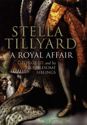 9780701173067: A Royal Affair: George III and His Troublesome Siblings