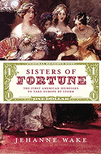 9780701173081: Sisters of Fortune: The First American Heiresses to Take Europe by Storm