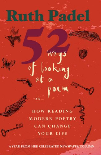 9780701173180: 52 Ways of Looking at a Poem: Or How Reading Modern Poetry Can Change Your Life