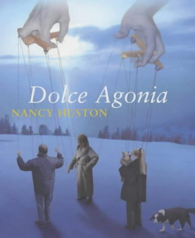 Dolce Agonia (0701173238) by Nancy Huston