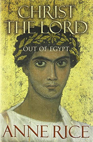 9780701173562: CHRIST THE LORD: Out of Egypt