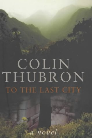 9780701173623: To the Last City