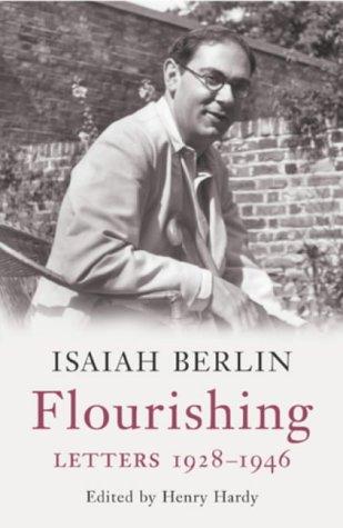 Flourishing Letters 1928 - 1946: Berlin, Isaiah