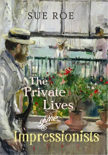 9780701175054: The Private Lives of the Impressionists (Hardback) /Anglais