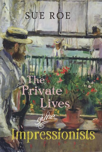 9780701175054: The Private Lives of the Impressionists