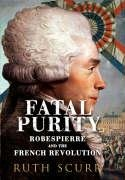 9780701176006: Fatal Purity: Robespierre and the French Revolution