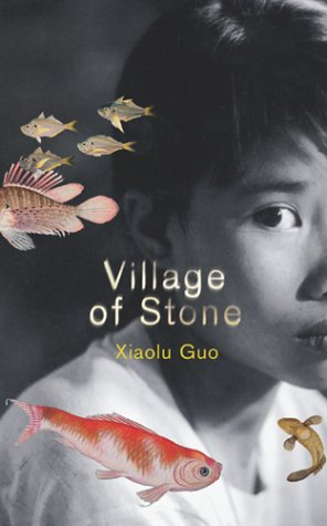 Village Of Stone-DOUBLE SIGNED FIRST PRINTING: Guo, Xiaolu