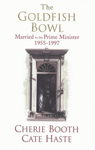 9780701176761: The Goldfish Bowl: Married to the Prime Minister 1955-1997