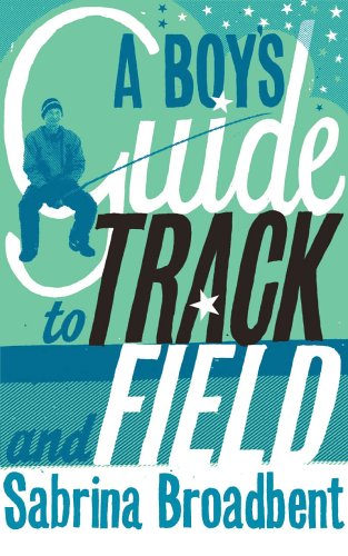 9780701176860: A Boy's Guide to Track and Field