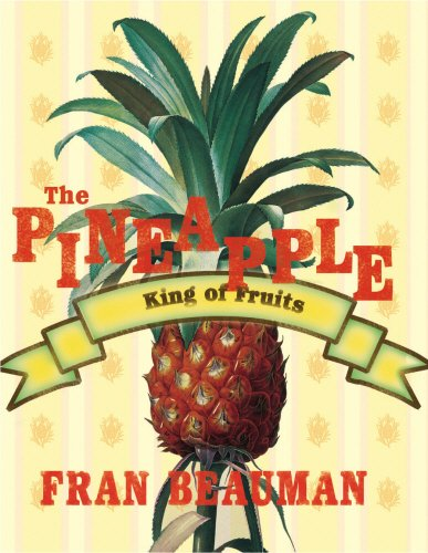 9780701176990: The Pineapple: The King of Fruits