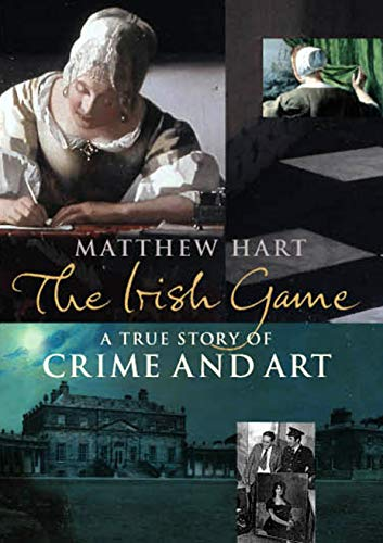 9780701177553: The Irish Game: A True Story of Art and Crime