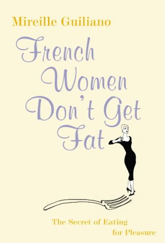 9780701178055: French Women Don't Get Fat