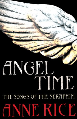 9780701178178: Angel Time (The Songs of the Seraphim)