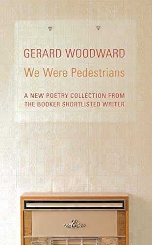 9780701178871: We Were Pedestrians (Chatto Poetry)
