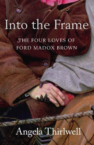 9780701179021: Into the Frame: The Four Loves of Ford Madox Brown