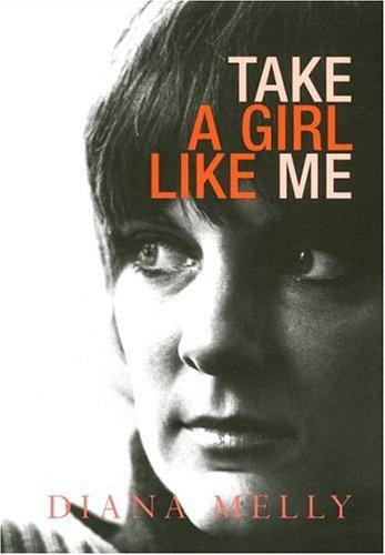 Take a Girl Like Me: Life With George: Diana Melly