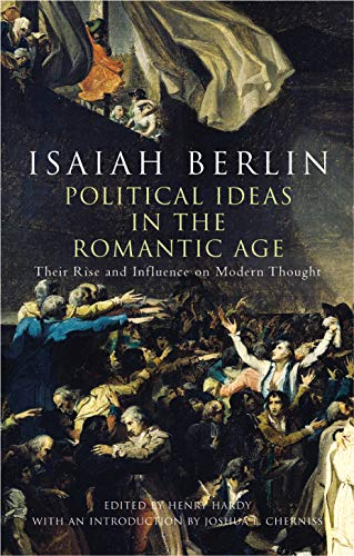 9780701179090: Political Ideas in the Romantic Age: Their Rise and Influence on Modern Thought