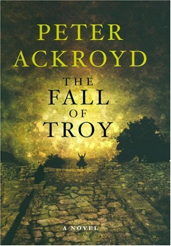 The Fall of Troy: Ackroyd, Peter