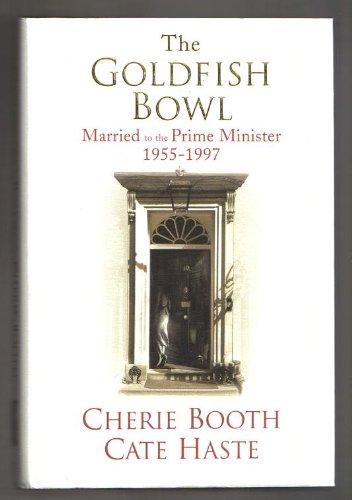 9780701179168: The Goldfish Bowl Married to the Prime Minister