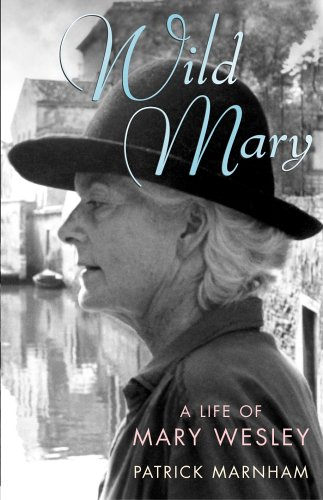 9780701179915: Wild Mary: The Life Of Mary Wesley