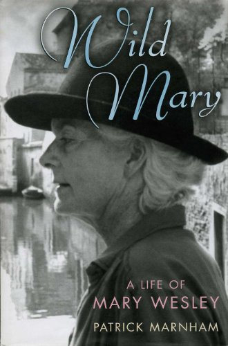 Wild Mary: A Life of Mary Wesley (0701179910) by Patrick Marnham