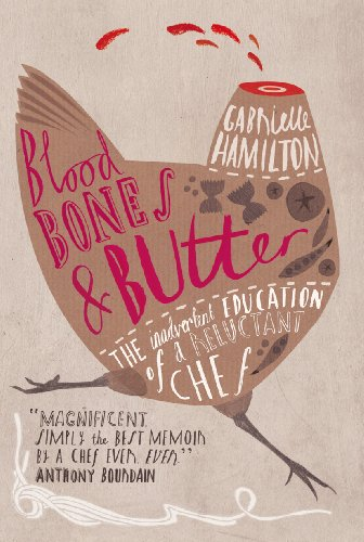 9780701179946: Blood, Bones and Butter: The inadvertent education of a reluctant chef: A French Culinary Education