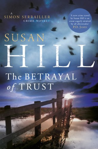 The Betrayal of Trust: Simon Serrailler Book 6 (a first printing): Susan Hill