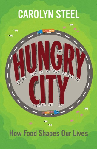 9780701180379: Hungry City: How Food Shapes Our Lives