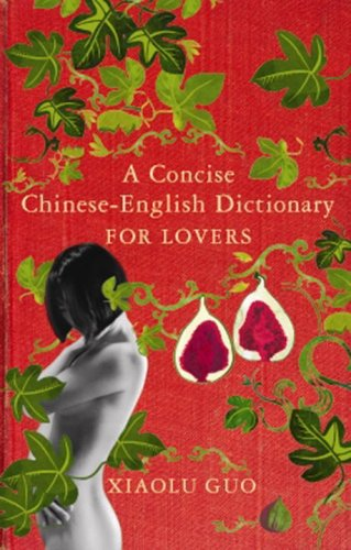 9780701180386: A CONCISE CHINESE-ENGLISH DICTIONARY FOR LOVERS