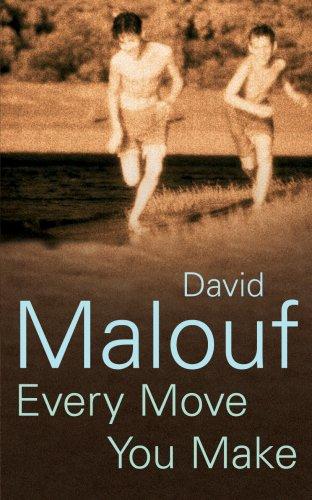 Every Move You Make: David Malouf
