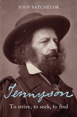 Tennyson: To Strive, To Seek, To Find: Batchelor, John