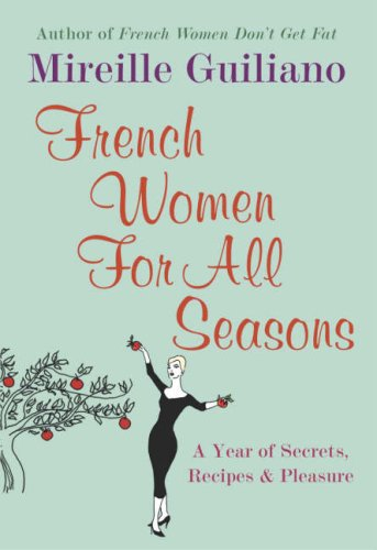9780701180607: French Women For All Seasons: A Year of Secrets, Recipes, & Pleasure