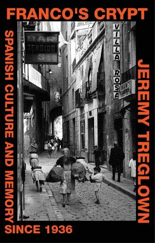 9780701180621: Franco's Crypt: Spanish Culture and Memory Since 1936