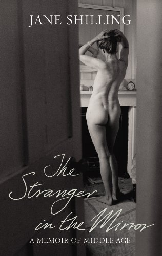 9780701181000: The Stranger in the Mirror: A Memoir of Middle Age. Jane Shilling